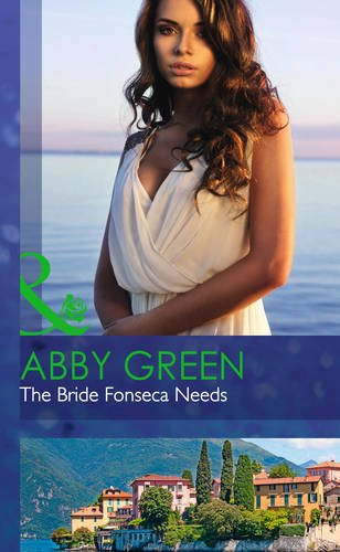 The Bride Fonseca Needs By Abby Green
