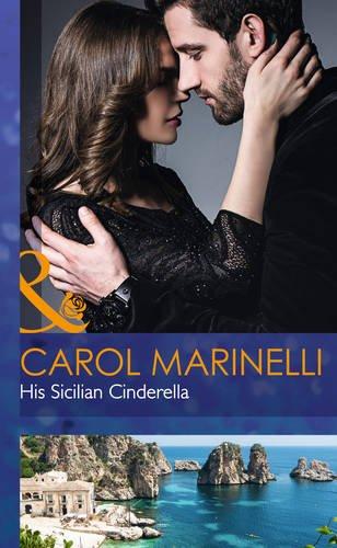 His Sicilian Cinderella By Carol Marinelli