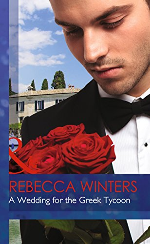 A Wedding For The Greek Tycoon By Rebecca Winters