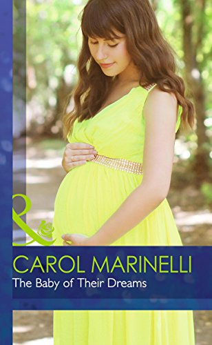The Baby of Their Dreams By Carol Marinelli