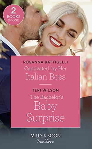 Captivated By Her Italian Boss By Rosanna Battigelli