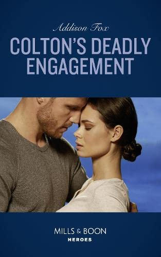 Colton's Deadly Engagement By Addison Fox