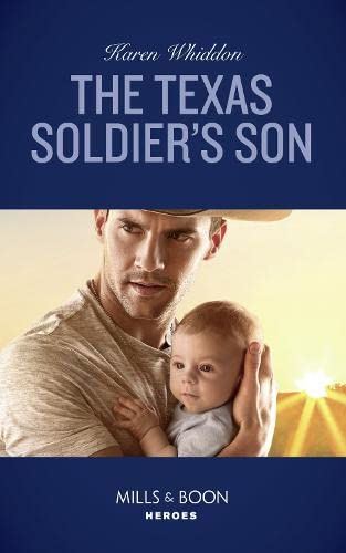 The Texas Soldier's Son By Karen Whiddon