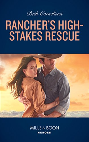 Rancher's High-Stakes Rescue By Beth Cornelison