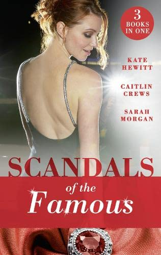 Scandals Of The Famous By Kate Hewitt