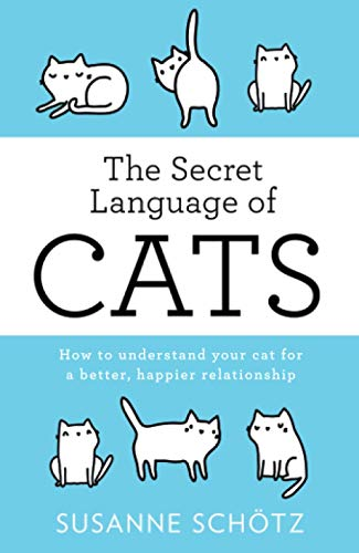 The Secret Language Of Cats By Susanne Schoetz