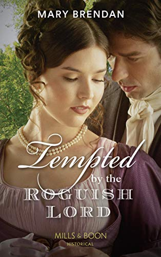 Tempted By The Roguish Lord By Mary Brendan