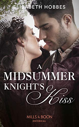 A Midsummer Knight's Kiss By Elisabeth Hobbes