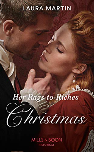 Her Rags-To-Riches Christmas By Laura Martin