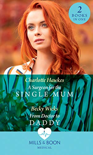 A Surgeon For The Single Mum By Charlotte Hawkes