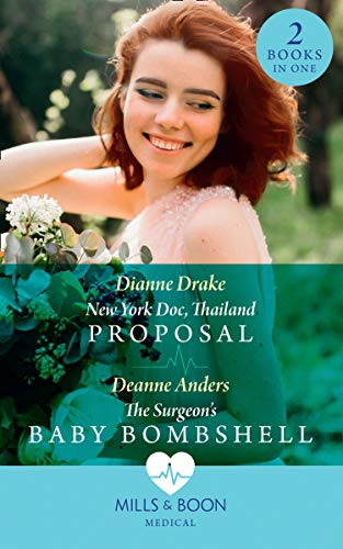 New York Doc, Thailand Proposal / The Surgeon's Baby Bombshell By Dianne Drake