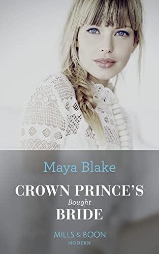 Crown Prince's Bought Bride By Maya Blake
