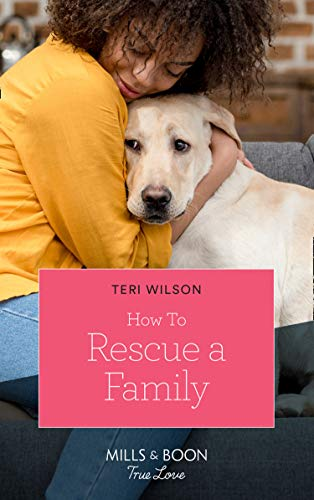 How To Rescue A Family By Teri Wilson
