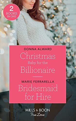 Christmas Baby For The Billionaire By Donna Alward