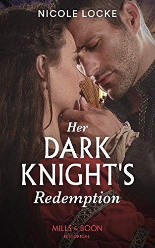 Her Dark Knight's Redemption (Lovers and Legends, Book 8) By Nicole Locke