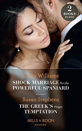 Shock Marriage For The Powerful Spaniard / The Greek's Virgin Temptation By Cathy Williams