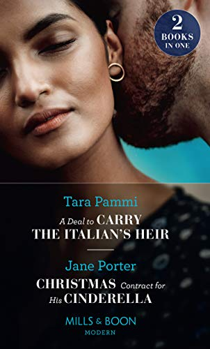 A Deal To Carry The Italian's Heir / Christmas Contract For His Cinderella By Tara Pammi