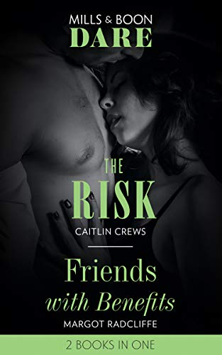 The Risk / Friends With Benefits By Caitlin Crews