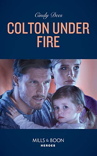 Colton Under Fire By Cindy Dees