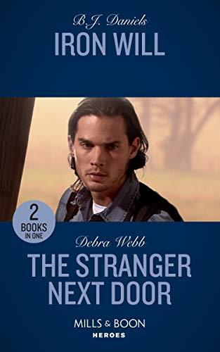 Iron Will / The Stranger Next Door By B.J. Daniels