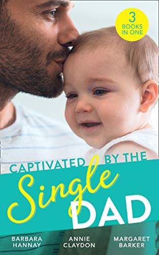 Captivated By The Single Dad By Barbara Hannay