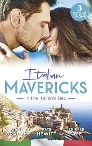 Italian Mavericks : In The Italian's Bed By Lynne Graham