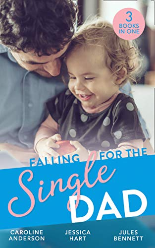 Falling For The Single Dad By Caroline Anderson