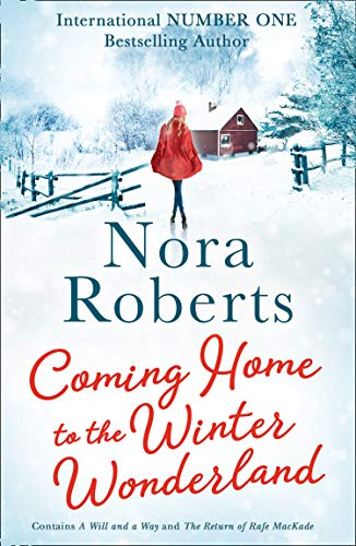 Coming Home To The Winter Wonderland By Nora Roberts