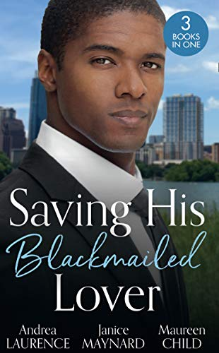 Saving His Blackmailed Lover By Andrea Laurence