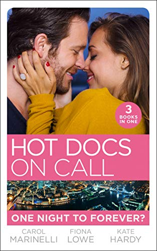 Hot Docs On Call: One Night To Forever? By Carol Marinelli