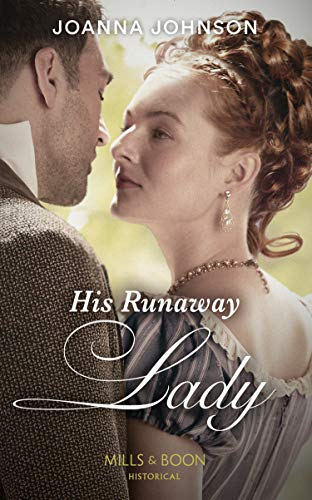 His Runaway Lady By Joanna Johnson
