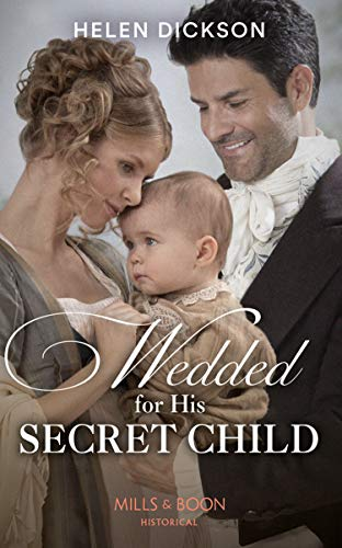 Wedded For His Secret Child By Helen Dickson