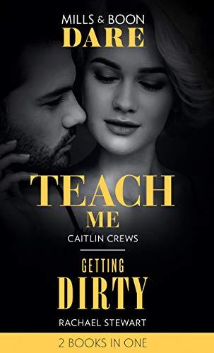 Teach Me / Getting Dirty By Caitlin Crews