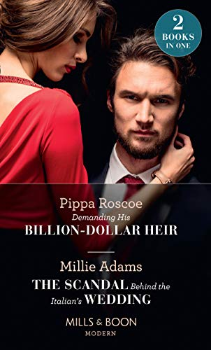 Demanding His Billion-Dollar Heir / The Scandal Behind The Italian's Wedding: Demanding His Billion-Dollar Heir / The Scandal Behind the Italian's Wedding (Modern) By Millie Adams