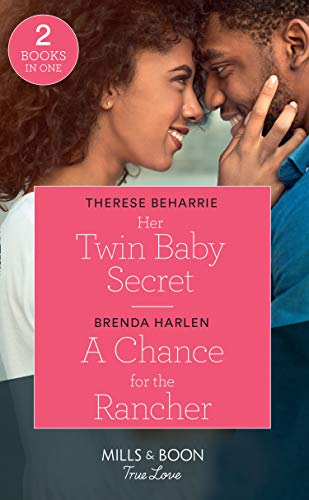 Her Twin Baby Secret / A Chance For The Rancher By Therese Beharrie