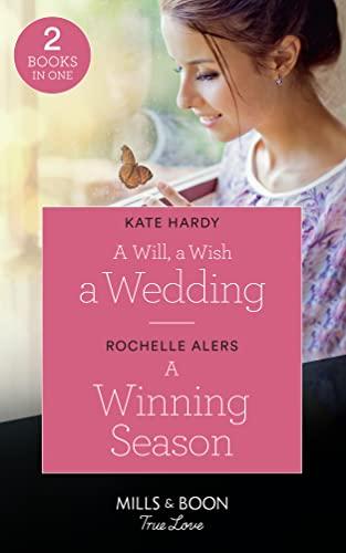 A Will, A Wish, A Wedding / A Winning Season By Kate Hardy