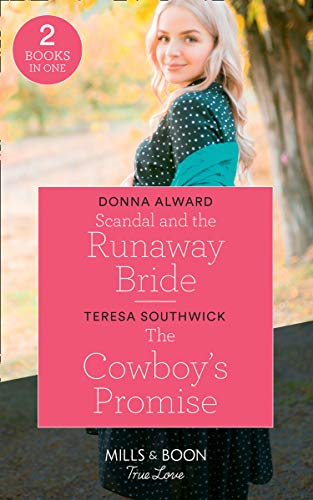 Scandal And The Runaway Bride / The Cowboy's Promise By Donna Alward