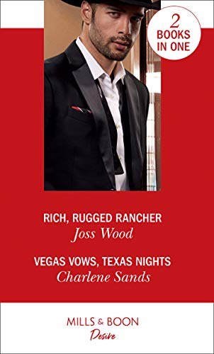 Rich, Rugged Rancher / Vegas Vows, Texas Nights By Joss Wood