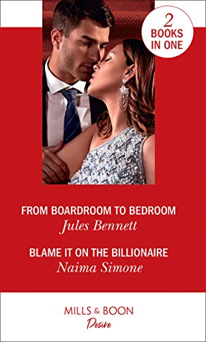 From Boardroom To Bedroom / Blame It On The Billionaire By Jules Bennett