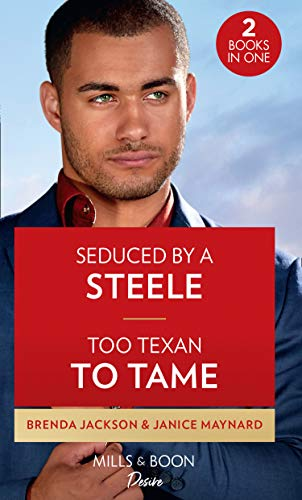 Seduced By A Steele / Too Texan To Tame By Brenda Jackson