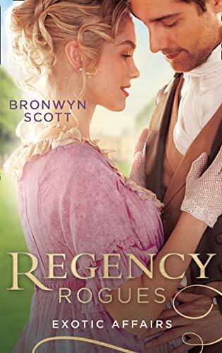 Regency Rogues: Exotic Affairs By Bronwyn Scott