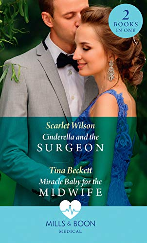 Cinderella And The Surgeon / Miracle Baby For The Midwife By Scarlet Wilson
