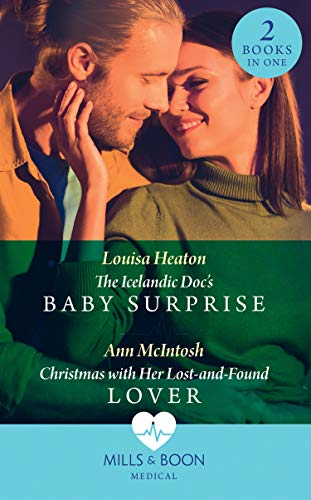 The Icelandic Doc's Baby Surprise / Christmas With Her Lost-And-Found Lover By Louisa Heaton