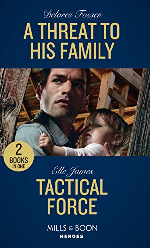 A Threat To His Family / Tactical Force By Delores Fossen
