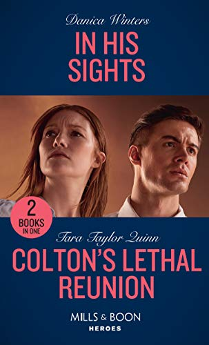 In His Sights / Colton's Lethal Reunion By Danica Winters