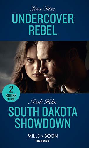 Undercover Rebel / South Dakota Showdown By Lena Diaz