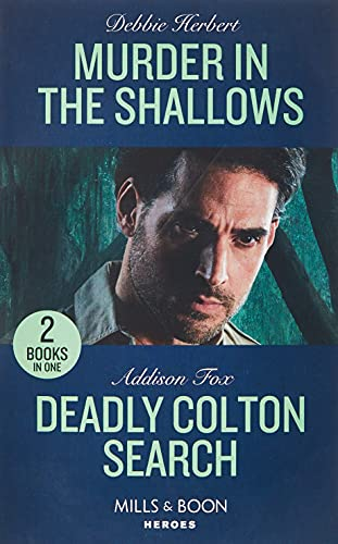 Murder In The Shallows / Deadly Colton Search By Debbie Herbert