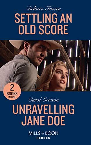 Settling An Old Score / Unraveling Jane Doe By Delores Fossen