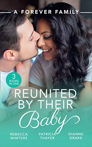 A Forever Family: Reunited By Their Baby By Rebecca Winters