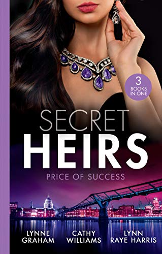 Secret Heirs: Price Of Success By Lynne Graham